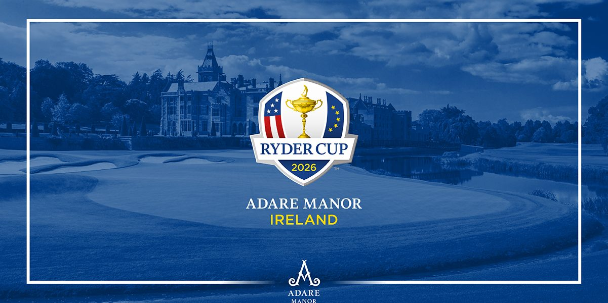 ADARE MANOR TO HOST 2026 RYDER CUP